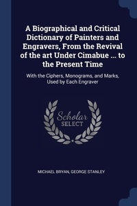 Книга под заказ: «A Biographical and Critical Dictionary of Painters and Engravers, From the Revival of the art Under Cimabue ... to the Present Time»