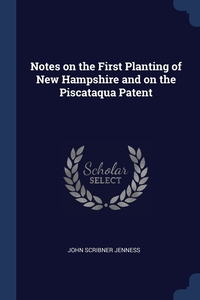 Книга под заказ: «Notes on the First Planting of New Hampshire and on the Piscataqua Patent»