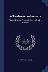 Книга под заказ: «A Treatise on Astronomy»