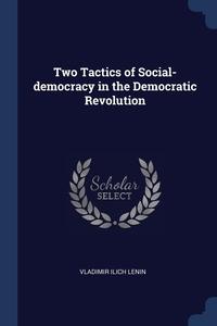 Two Tactics of Social-democracy in the Democratic Revolution, Vladimir Ilich Lenin обложка-превью