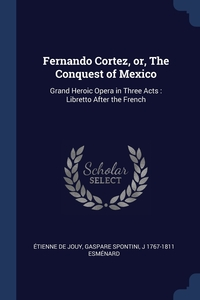 Книга под заказ: «Fernando Cortez, or, The Conquest of Mexico»