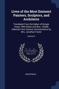 Книга под заказ: «Lives of the Most Eminent Painters, Sculptors, and Architects»