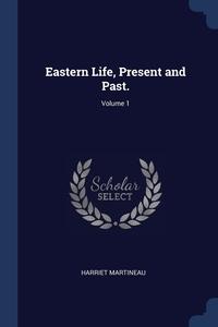 Книга под заказ: «Eastern Life, Present and Past.; Volume 1»