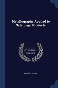 Книга под заказ: «Metallography Applied to Siderurgic Products»