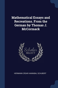 Книга под заказ: «Mathematical Essays and Recreations. From the German by Thomas J. McCormack»