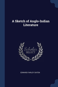 Книга под заказ: «A Sketch of Anglo-Indian Literature»