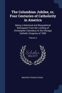 Книга под заказ: «The Columbian Jubilee, or, Four Centuries of Catholicity in America»