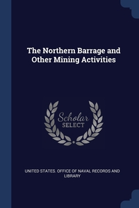 Книга под заказ: «The Northern Barrage and Other Mining Activities»