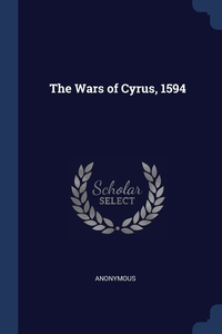 Книга под заказ: «The Wars of Cyrus, 1594»