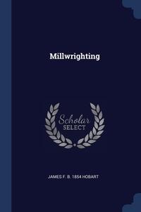 Книга под заказ: «Millwrighting»