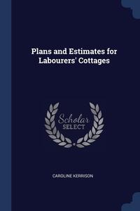 Книга под заказ: «Plans and Estimates for Labourers' Cottages»