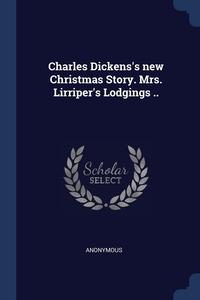 Книга под заказ: «Charles Dickens's new Christmas Story. Mrs. Lirriper's Lodgings ..»