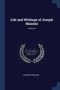 Книга под заказ: «Life and Writings of Joseph Mazzini; Volume 3»
