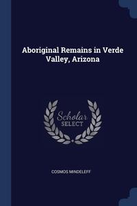 Книга под заказ: «Aboriginal Remains in Verde Valley, Arizona»