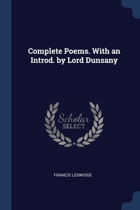 Complete Poems. With an Introd. by Lord Dunsany, Francis Ledwidge обложка-превью