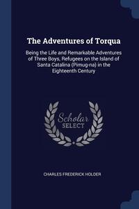 Книга под заказ: «The Adventures of Torqua»