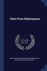 Tales From Shakespeare;, Mary Lamb, Arthur Rackham, John Davis Batchelder Collection DLC обложка-превью