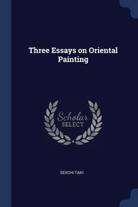 Книга под заказ: «Three Essays on Oriental Painting»