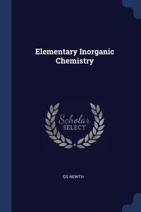 Книга под заказ: «Elementary Inorganic Chemistry»