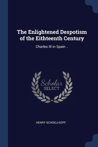 Книга под заказ: «The Enlightened Despotism of the Eithteenth Century»