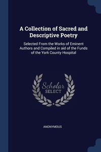 Книга под заказ: «A Collection of Sacred and Descriptive Poetry»