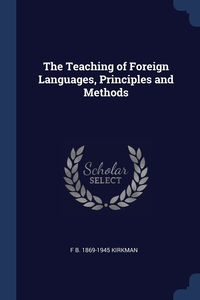Книга под заказ: «The Teaching of Foreign Languages, Principles and Methods»