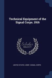 Книга под заказ: «Technical Equipment of the Signal Corps. 1916»