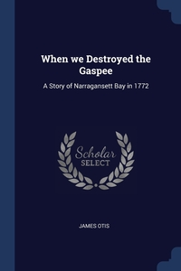 Книга под заказ: «When we Destroyed the Gaspee»