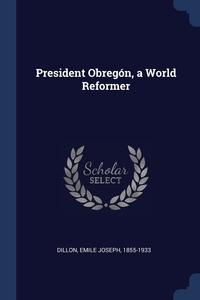 Книга под заказ: «President Obregón, a World Reformer»