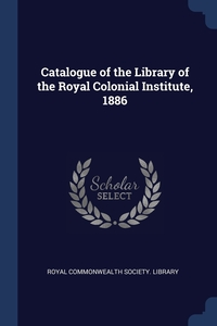 Книга под заказ: «Catalogue of the Library of the Royal Colonial Institute, 1886»