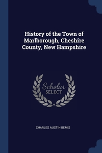 Книга под заказ: «History of the Town of Marlborough, Cheshire County, New Hampshire»