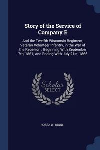 Книга под заказ: «Story of the Service of Company E»