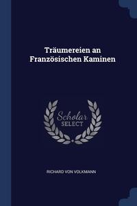 Книга под заказ: «Träumereien an Französischen Kaminen»