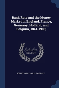 Книга под заказ: «Bank Rate and the Money Market in England, France, Germany, Holland, and Belgium, 1844-1900;»