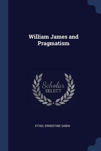 Книга под заказ: «William James and Pragmatism»