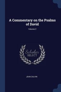 Книга под заказ: «A Commentary on the Psalms of David; Volume 2»