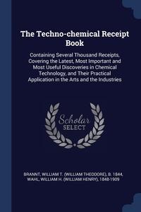 Книга под заказ: «The Techno-chemical Receipt Book»
