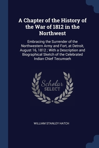 Книга под заказ: «A Chapter of the History of the War of 1812 in the Northwest»