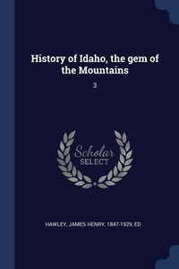 Книга под заказ: «History of Idaho, the gem of the Mountains»