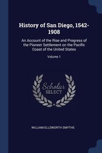 Книга под заказ: «History of San Diego, 1542-1908»