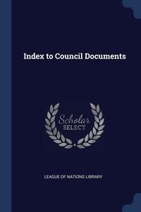 Книга под заказ: «Index to Council Documents»