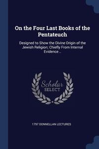 Книга под заказ: «On the Four Last Books of the Pentateuch»