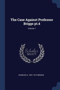 Книга под заказ: «The Case Against Professor Briggs pt.4; Volume 1»