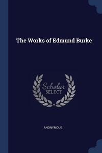 Книга под заказ: «The Works of Edmund Burke»