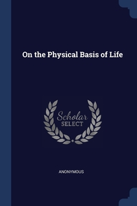 Книга под заказ: «On the Physical Basis of Life»