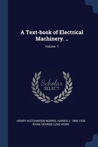 Книга под заказ: «A Text-book of Electrical Machinery. ..; Volume  1»