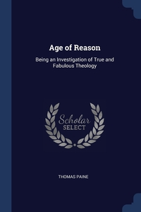 Age of Reason: Being an Investigation of True and Fabulous Theology, Thomas Paine обложка-превью