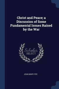 Книга под заказ: «Christ and Peace; a Discussion of Some Fundamental Issues Raised by the War»