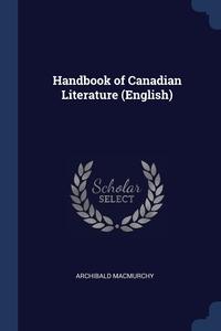 Книга под заказ: «Handbook of Canadian Literature (English)»