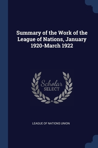 Книга под заказ: «Summary of the Work of the League of Nations, January 1920-March 1922»